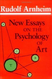 New Essays on the Psychology of Art - Arnheim, Rudolf