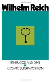 Ether, God and Devil & Cosmic Superimposition - Reich, Wilhelm