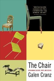 Chair : Rethinking Culture, Body and Design - Cranz, Galen