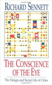Conscience of the Eye: The Design and Social Life of Cities - Sennett, Richard