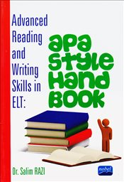 Advanced Reading and Writing Skills in ELT : Apa Style Hand Book - Razı, Salim