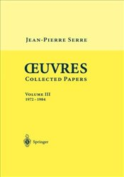 Oeuvres - Collected Papers : 1972 - 1984 : Volume 3 - Serre, Jean-Pierre