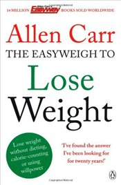 Allen Carrs Easyweigh to Lose Weight - Carr, Allen