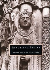 Image and Belief: Studies in Celebration of the Eightieth Anniversary of the Index of Christian Art  -