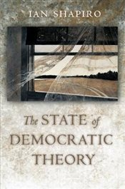 State of Democratic Theory - Shapiro, Ian
