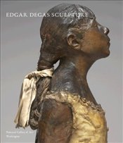 Edgar Degas Sculpture: National Gallery of Art Systematic Catalogues - Lindsay, Suzanne Glover