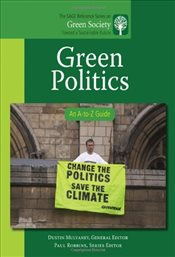 Green Politics : An A-to-Z Guide - Mulvaney, Dustin