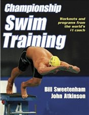 Championship Swim Training: Workouts and programs from the worlds #1 coach - Atkinson, John