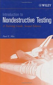 Introduction to Nondestructive Testing : A Training Guide - Mix, Paul E.