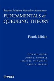Fundamentals of Queueing Theory: Solutions Manual (Wiley Series in Probability and Statistics) - Gross, Donald