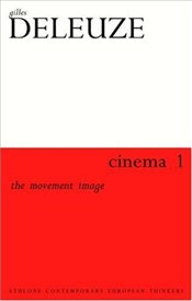 Cinema 1 : Movement Image - Deleuze, Gilles
