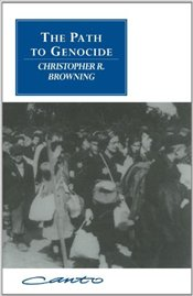 PATH TO GENOCIDE - Browning, Christopher R.