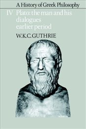 History of Greek Philosophy : Plato: The Man and His Dialogues: Earlier Period V4 - Gutrie, W.K.C.