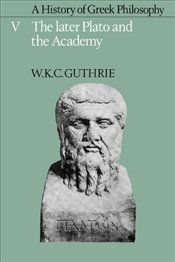 History of Greek Philosophy : Later Plato and the Academy V5 - Gutrie, W.K.C.