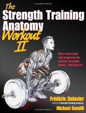 Strength Training Anatomy Workout : Volume 2 - Delavier, Frederic