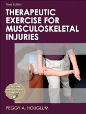 Therapeutic Exercise for Musculoskeletal Injuries - Houglum, Peggy A.