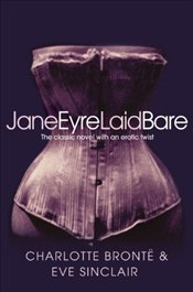 Jane Eyre Laid Bare - Sinclair, Eve