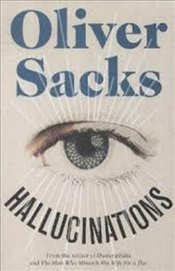 Hallucinations - Sacks, Oliver