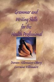 Grammar and Writing Skills for the Health Professional - Villemaire, Lorraine