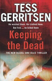 Keeping the Dead : Rizzoli & Isles 7 - Gerritsen, Tess