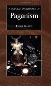 Popular Dictionary of Paganism (Popular Dictionaries of Religion) - Pearson, Joanne