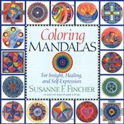 Coloring Mandalas : For Insight, Healing and Self Expression - Fincher, Susanne F.