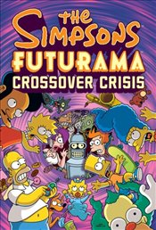 Simpsons Futurama Crossover Crisis - Groening, Matt