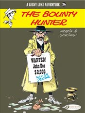 Lucky Luke Vol. 26 : The Bounty Hunter - Goscinny, Rene