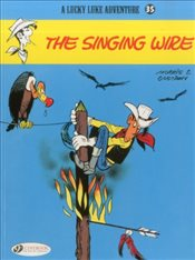 Lucky Luke Vol. 35 : The Singing Wire - Goscinny, Rene