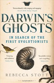 Darwins Ghosts : In Search of the First Evolutionists - Stott, Rebecca