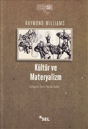 Kültür ve Materyalizm - Williams, Raymond