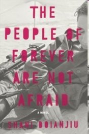 People of Forever Are Not Afraid - Boianjiu, Shani