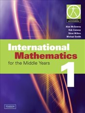 International Mathematics 1 for the Middle Years - McSeveny, Alan