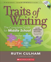 Traits of Writing: The Complete Guide for Middle School [With CDROM] (Theory and Practice (Scholasti - Culham, Ruth