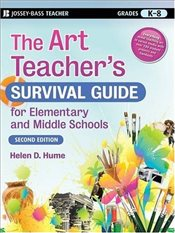 Art Teachers Survival Guide for Elementary and Middle Schools (J-B Ed: Survival Guides) - Hume, Helen D.