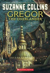 Gregor the Overlander : Underland Chronicles 1 - Collins, Suzanne