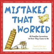 Mistakes That Worked : 40 Familiar Inventions and How They Came to Be - Jones, Charlotte Foltz