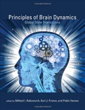 Principles of Brain Dynamics: Global State Interactions (Computational Neuroscience) - Rabinovich, Mikhail I.