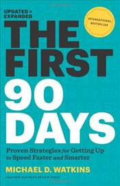 First 90 Days, Updated and Expanded : Critical Success Strategies for New Leaders at All Levels - Watkins, Michael