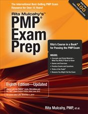 PMP Exam Prep 8e Updated : Ritas Course in a Book for Passing the PMP Exam - Mulcahy, Rita