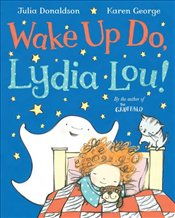 Wake Up Do, Lydia Lou! - Donaldson, Julia