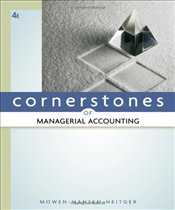 Cornerstones of Managerial Accounting - Mowen, Maryanne M.