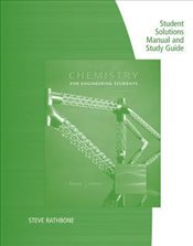 Chemistry for Engineering Students, 2nd : Student Solutions Manual and Study Guide - Rathbone, Steve
