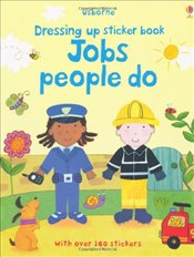 Jobs People Do (Dressing Up Sticker Book) (Usborne Getting Dressed Sticker Books) - Brooks, Felicity