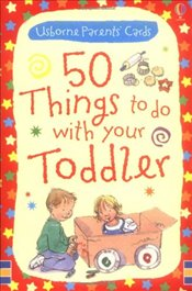 50 Things to Do with Your Toddler (Usborne Parents Cards) (Usborne Activity Cards) - Brooks, Felicity
