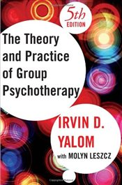 Theory and Practice of Group Psychotherapy 5E - Yalom, Irvin D.