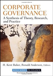 Corporate Governance: A Synthesis of Theory, Research, and Practice -