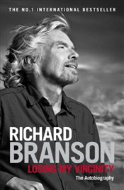 Losing My Virginity : The Autobiography - Branson, Richard