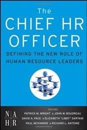 Chief HR Officer: Defining the New Role of Human Resource Leaders - Wright, Patrick M.