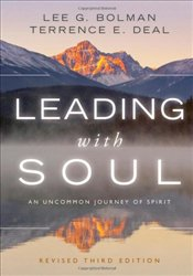 Leading with Soul: An Uncommon Journey of Spirit 3e - Bolman, Lee G.